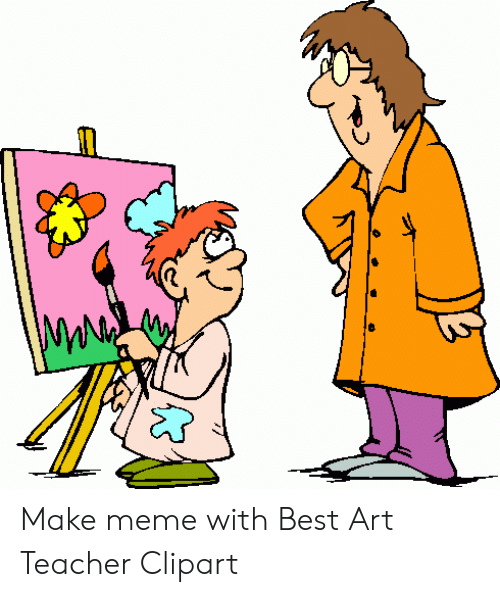 picture stock Make meme with best. Art teacher clipart