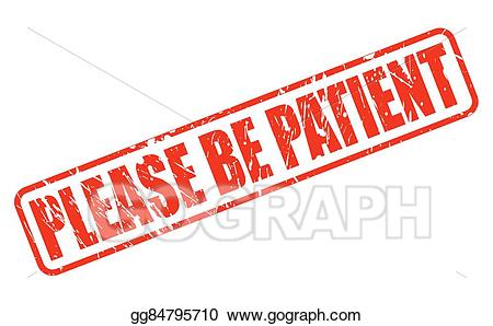 clip freeuse download Be patient clipart. Vector please red stamp.