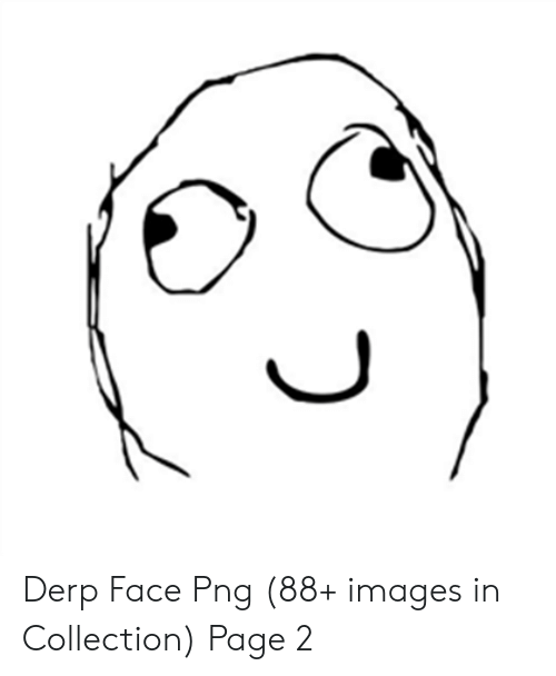 svg royalty free stock Face png free images. Derp transparent.