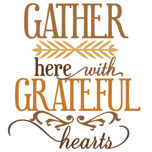 picture free stock Gather Here With Grateful Hearts SVG vinyl cut phrase for cutting