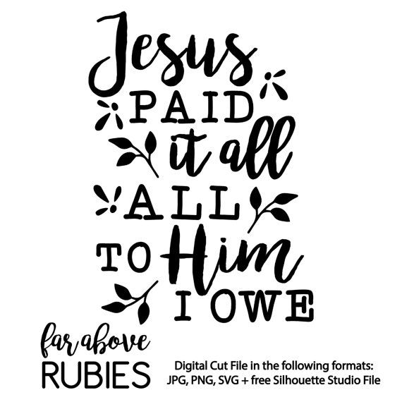 svg transparent library Jesus Paid it All Hymn Quote