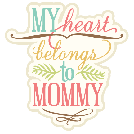 banner royalty free download My Heart Belongs To Mommy SVG cutting file phrase svg cut files