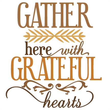 svg library Gather Here With Grateful Hearts SVG vinyl cut phrase for cutting
