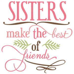 image transparent library Sisters Make The Best Of Friends SVG phrase cut files svg cuts svg