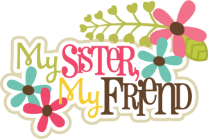 svg black and white stock My sister friends scrapbook. Quote svg friendship