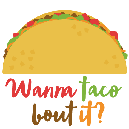 royalty free library It clip. Wanna taco bout svg
