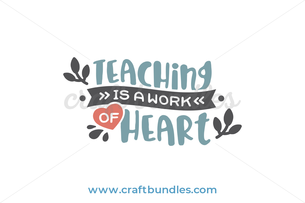 picture freeuse download Svg cut file by. Teaching is a work of heart clipart.
